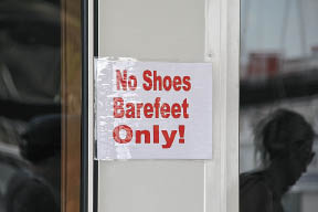 No Shoes Barefeet Only!